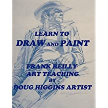 Learn to Draw and Paint Frank Reilly Art Teaching by Doug Higgins Artist