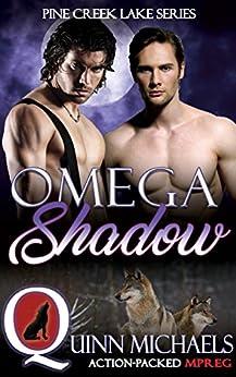 Omega Shadow (Pine Creek Lake Den (Alpha Omega M/M Gay Mpreg Romance) Book 3) by [Michaels, Quinn]
