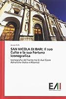 SAN NICOLA DI BARI; Il suo Culto e la sua Fortuna Iconografica: Iconografia del Santo tra le due Coste Adriatiche (Italia e Albania)