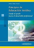 Principios de educación médica : desde el grado hasta el desarrollo profesional