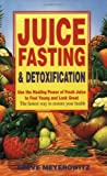 Juice Fasting and Detoxification: Use the Healing Power of Fresh Juice to Feel Young and Look Great: Using the Healing Power of Fresh Juice to Feel Young and Look Good (English Edition) 画像