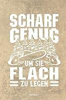 Scharf genug um sie flach zu Legen - Notizbuch: Fuer Holzfaeller, Holzliebhaber | Notizbuch Tagebuch ... | Holzfaeller, Waldarbeiter & Foerster Geschenk Holz Wald Motorsaege Fans Notebook
