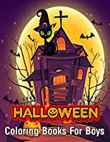 Halloween Coloring Books For Boys: An Adult Coloring Book with Beautiful Flowers, Adorable Animals, Spooky Characters,Witches, Ghosts, Pumpkins, Vampires, Haunted Houses, Zombies, Skulls and Relaxing Fall Designs