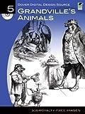 Dover Digital Design Source #5: Grandville's Animals (Dover Digital Design Series)