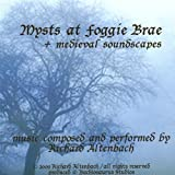 Mysts at Foggie Brae - Medieval Soundscapes by Richard Altenbach (2013-05-04)