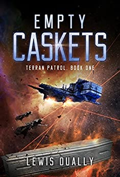 EMPTY CASKETS: Terran Patrol Book One by [Dually, Lewis]