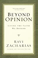 Beyond Opinion: Living the Faith That We Defend