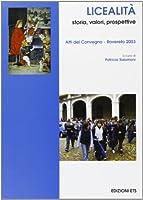 Licealità. Storia, valori, prospettive. Atti del Convegno (Rovereto, 2003)