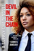 Devil In The Chain: A Supply Chain Management Business Thriller
