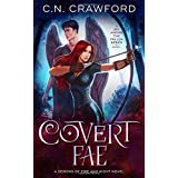 Covert Fae: A Demons of Fire and Night Novel (A Spy Among the Fallen)