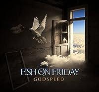 Godspeed by FISH ON FRIDAY