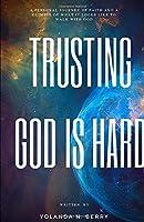 Trusting God is Hard