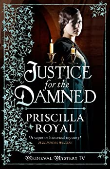 Justice for the Damned (Medieval Mystery) by [Royal, Priscilla]