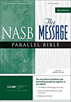 Holy Bible: NASB The Message Parallel Bible Black Bonded Leather