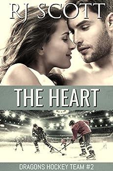 The Heart (Ice Dragons Hockey Book 2) by [Scott, RJ]