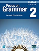 Focus on Grammar 2 Workbook