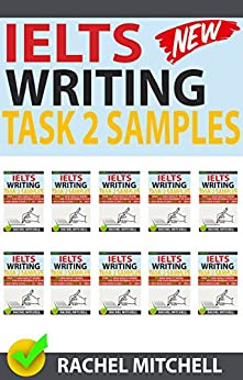 Ielts Writing Task 2 Samples: Over 450 High-Quality Model Essays for Your Reference to Gain a High Band Score 8.0+ In 1 Week (Box set) by [Mitchell, Rachel]