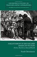 Philanthropy in British and American Fiction: Dickens, Hawthorne, Eliot and Howells (Edinburgh Studies in Transatlantic Literatures)