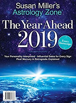 Astrology Zone The Year Ahead 2019 by [Miller, Susan]