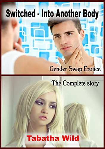 Switched - Into Another Body: Gender Swap Erotica (English Edition)