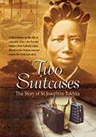 Two Suitcases: The Story Of St. Josephine Bakhita