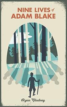 Nine Lives of Adam Blake by [Gladney, Ryan]