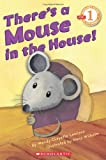 There's a Mouse in the House! (Scholastic Readers)