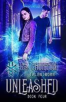 Unleashed (TalentBorn Book 4)