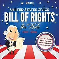 United States Civics - Bill of Rights for Kids 1787 - 2016 Incl Amendments Social, Economic and Political Context (Us Precontact)