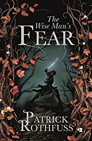 The Wise Man's Fear: The Kingkiller Chronicle: Book 2 (Kingkiller Chonic