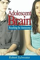 The Adolescent Brain: Reaching for Autonomy