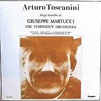 Arturo Toscanini - dirige musiche di GIUSEPPE MARTUCCI / NBC SYMPHONY ORCHESTRA