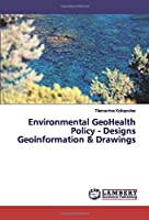 Environmental GeoHealth Policy - Designs Geoinformation & Drawings