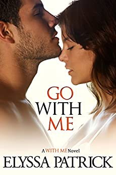 Go With Me (With Me Book 2) by [Patrick, Elyssa]