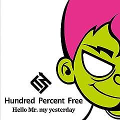 Hundred Percent Free「Hello Mr. my yesterday」のジャケット画像