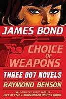 James Bond: Choice of Weapons: Three 007 Novels (James Bond 007)