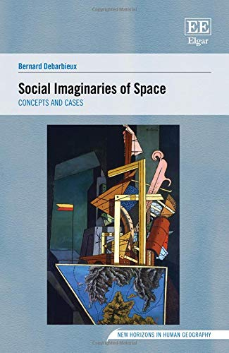 Download Social Imaginaries of Space: Concepts and Cases (New Horizons in Human Geography) 1788973860
