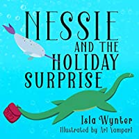Nessie and the Holiday Surprise: A Picture Book (Nessie's Untold Tales)