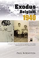 Exodus from Belgium in 1940: A Family's Escape to South America and Final Emigration to the United States