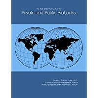 The 2020-2025 World Outlook for Private and Public Biobanks