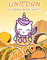 UNICORN COLORING BOOK WITH TACO: Unconscious unicornpreneur unicorn coloring book
