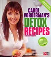 Carol Vorderman's Detox Recipes (Updated and Extended)