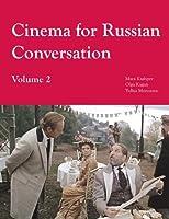 Cinema for Russian Conversation, Volume 2 by Olga Kagan Mara Kashper Yuliya Morozova(2006-02-01)