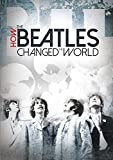 How the Beatles Changed the World [DVD] [Import]