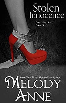Stolen Innocence: Becoming Elena - Book One by [Anne, Melody]