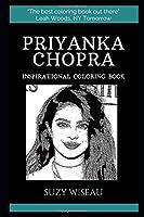 Priyanka Chopra Inspirational Coloring Book (Priyanka Chopra Coloring Books)