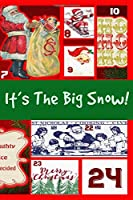 It's The Big Snow: Christmas Notebook Lined Journal Diary Plan To Write in and More for Adult  Matte Cover 6 x 9 Inches 15.24 x 22.86 Centimetre 101 Pages