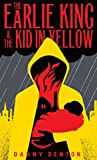 The Earlie King & the Kid in Yellow (English Edition)
