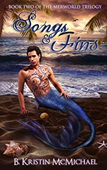 Songs and Fins (The Merworld Trilogy Book 2) by [McMichael, B. Kristin]