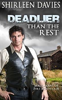 Deadlier than the Rest (MacLarens of Fire Mountain Book 5) by [Davies, Shirleen]